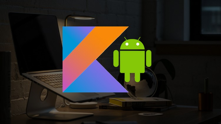 Kotlin for Android O Development: From Beginner to Advanced