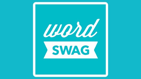 Word Swag : Create Stunning Images with the Word Swag App
